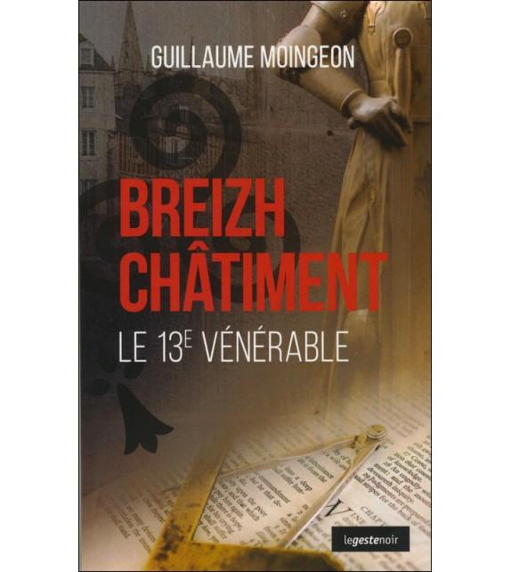 BREIZH CHÂTIMENT - Le 13e Vénérable