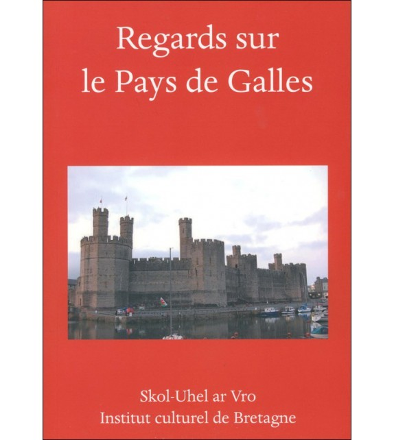REGARDS SUR LE PAYS DE GALLES