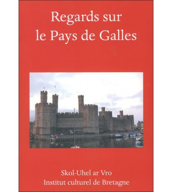 REGARDS SUR LE PAYS DE GALLES