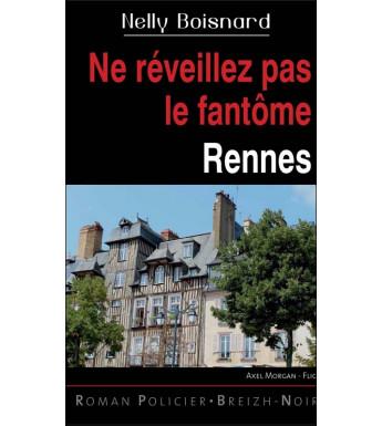 NE RÉVEILLEZ PAS LE FANTÔME - Rennes