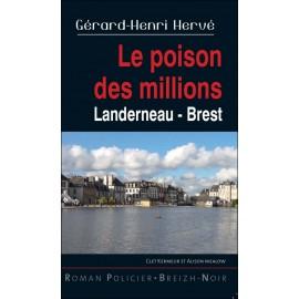 LE POISON DES MILLIONS - Landerneau, Brest