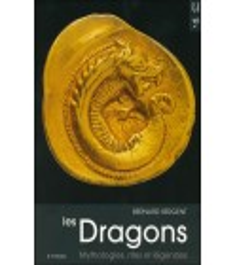 LES DRAGONS - Mythologies, rites et légendes