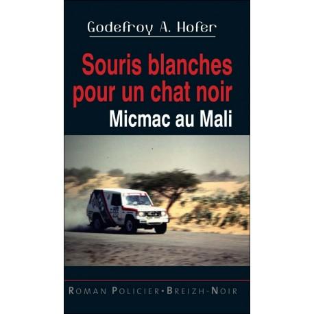 SOURIS BLANCHES POUR UN CHAT NOIR - MICMAC AU MALI