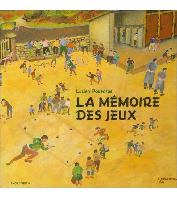 LA MÉMOIRE DES JEUX - JEUX DE L'ENFANCE EN BRETAGNE