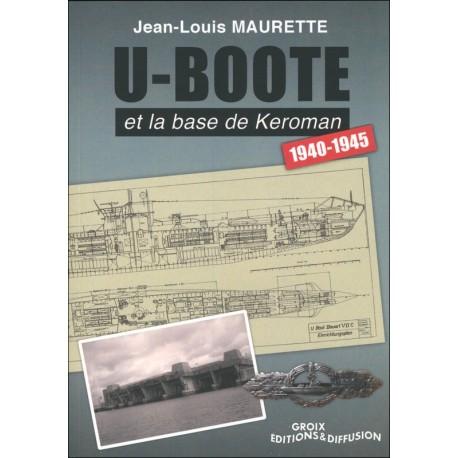 U-BOOTE ET LA BASE DE KEROMAN 1940-1945