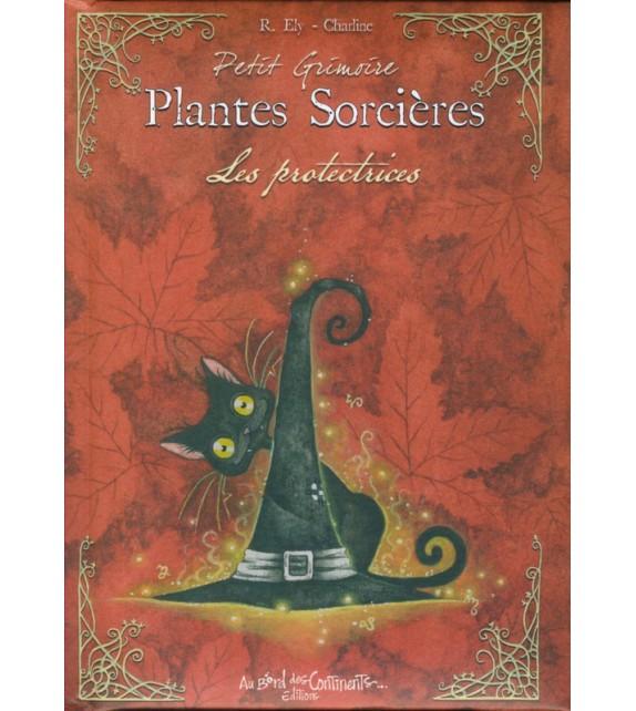 PETIT GRIMOIRE DES PLANTES DE SORCIÈRES - Les protectrices