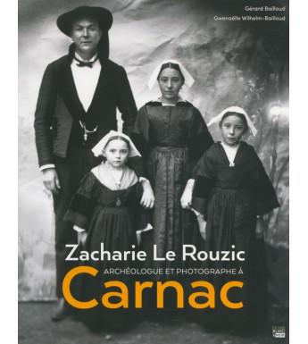 ZACHARIE LE ROUZIC ARCHÉOLOGUE ET PHOTOGRAPHE À CARNAC