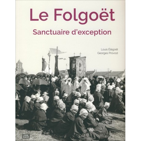 LE FOLGOËT - Sanctuaire d'exception