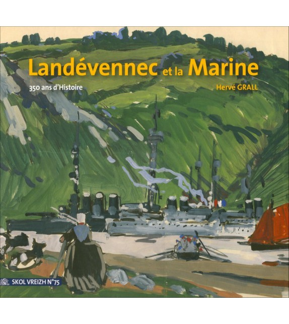 LANDEVENNEC ET LA MARINE - La Réserve de la Flotte