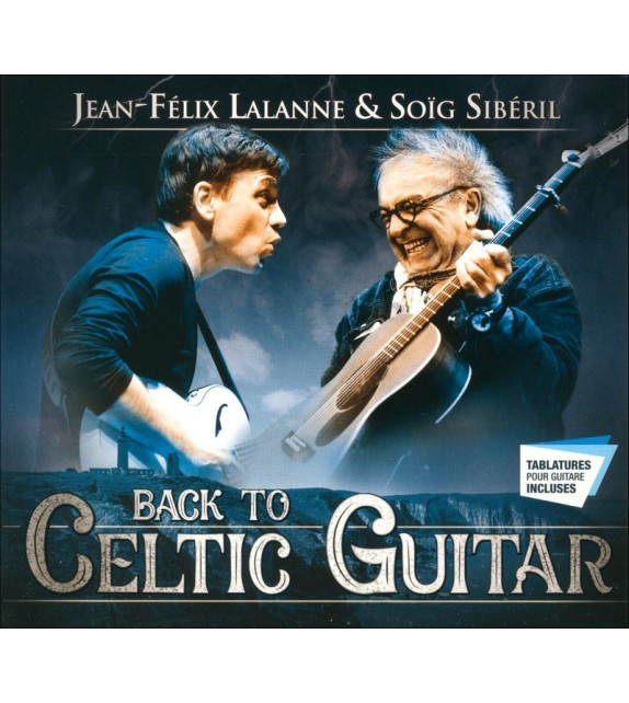 CD JEAN FELIX LALANNE ET SOÏG SIBÉRIL - Back to Celtic Guitar (+ tablatures)