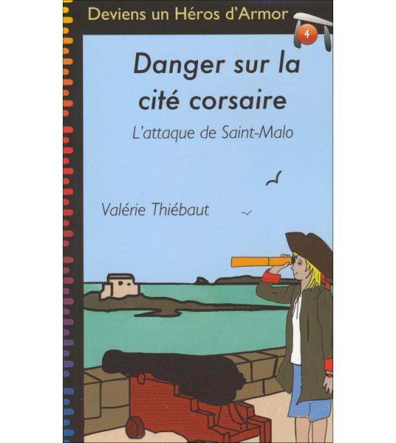 DANGER SUR LA CITÉ CORSAIRE - Deviens un Héros d'Armor - Tome 4