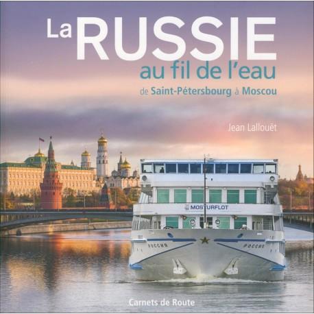 LA RUSSIE AU FIL DE L'EAU - De Saint Pétersbourg à Moscou