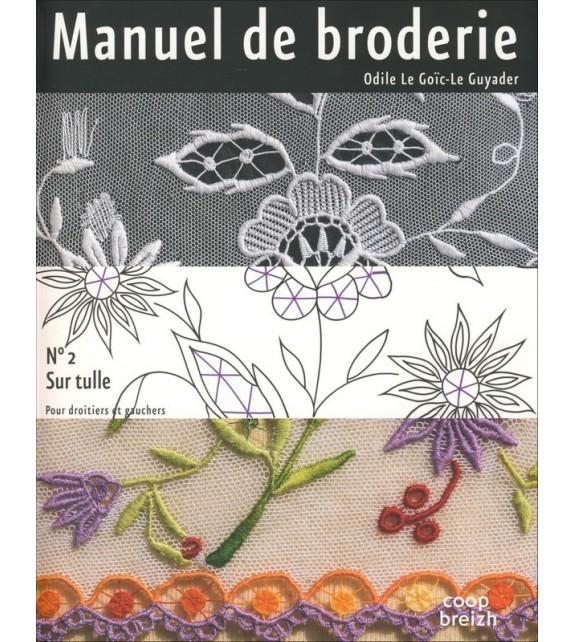 MANUEL DE BRODERIE Vol 2 Sur tulle