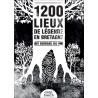 1200 LIEUX DE LÉGENDES EN BRETAGNE