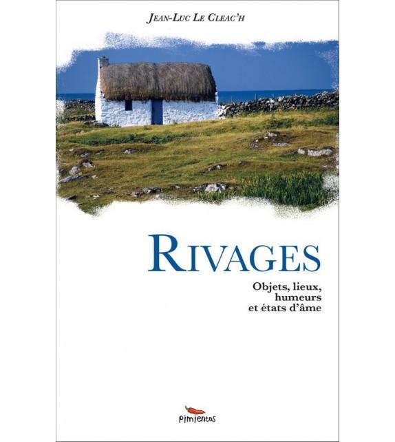 RIVAGES - Objets, lieux, humeurs et états d'âme