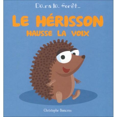 LE HÉRISSON HAUSSE LA VOIX - Dans la Forêt