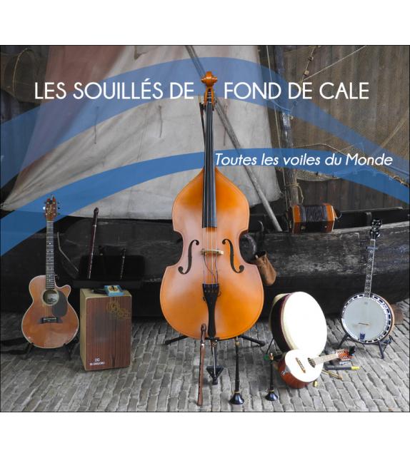 CD LES SOUILLÉS DE FOND DE CALE - Toutes les voiles du Monde