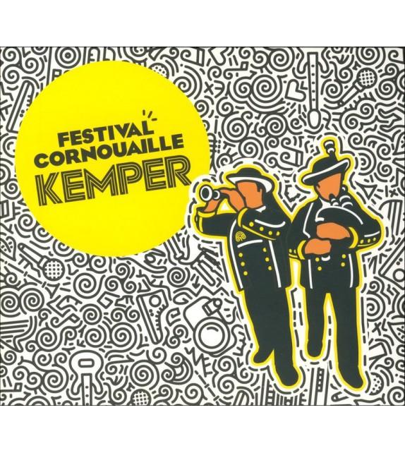 CD FESTIVAL DE CORNOUAILLE - Au cœur de la fête/E kalon ar fest !