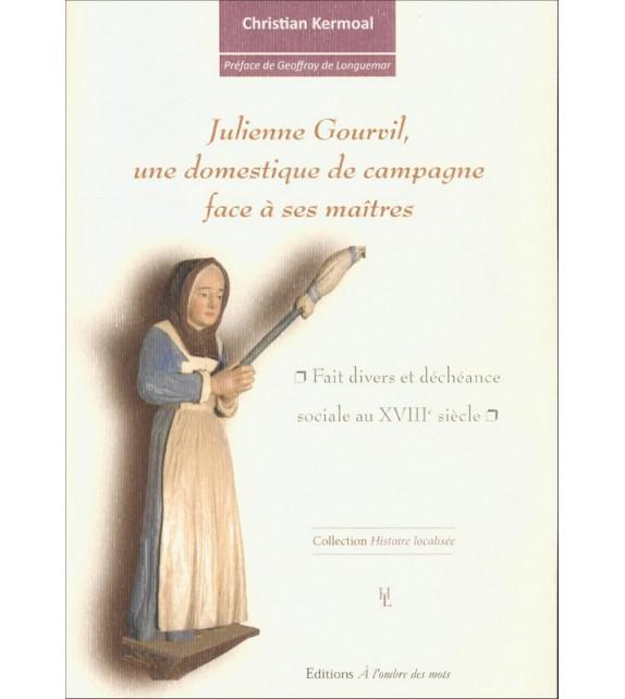JULIENNE GOURVIL - Une domestique de campagne face à ses maîtres
