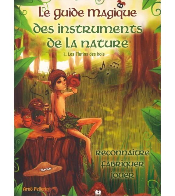 GUIDE MAGIQUE DES INSTRUMENTS DE LA NATURE