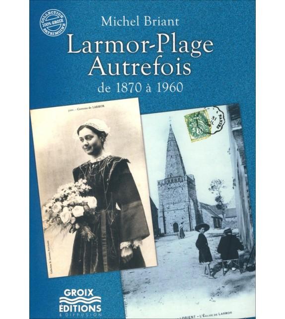 LARMOR-PLAGE AUTREFOIS de 1870 à 1960