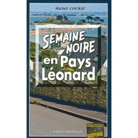 SEMAINE NOIRE EN PAYS LEONARD