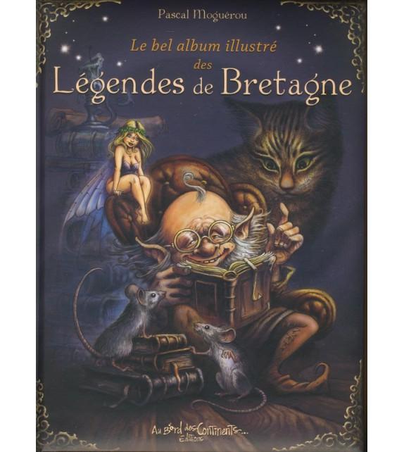 LE BEL ALBUM ILLUSTRÉ DES LÉGENDES DE BRETAGNE