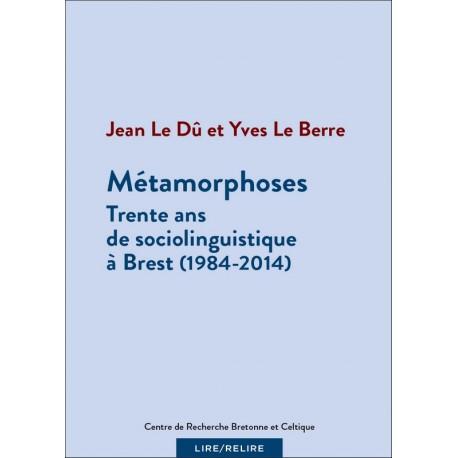 MÉTAMORPHOSES - 30 ans de sociolinguistique à Brest (1984-2014)