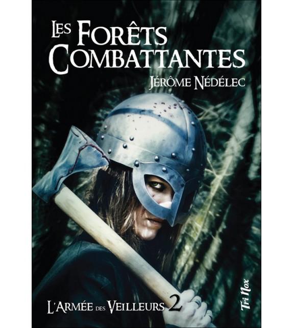 L'ARMÉE DE VEILLEURS Tome 2 - Les Forêts combattantes