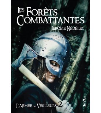 L'ARMÉE DES VEILLEURS Tome 2 - Les Forêts combattantes
