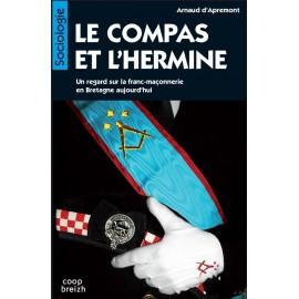 LE COMPAS ET L'HERMINE - Un regard sur la franc-maçonnerie en Bretagne aujourd'hui