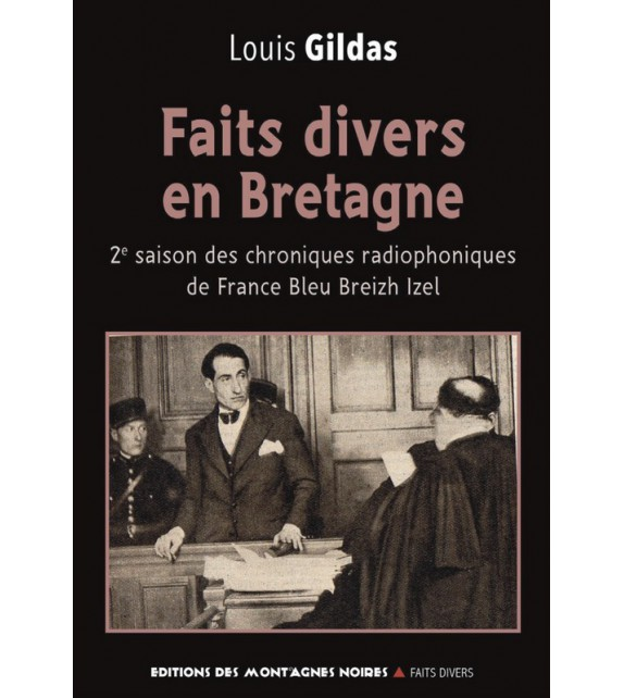 FAITS DIVERS EN BRETAGNE - 2e saison des chroniques radiophoniques de France Bleu Breizh Izel