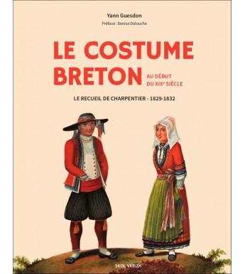 LE COSTUME BRETON AU DEBUT DU XIXème siècle Le recueil de Charpentier 1829-1832