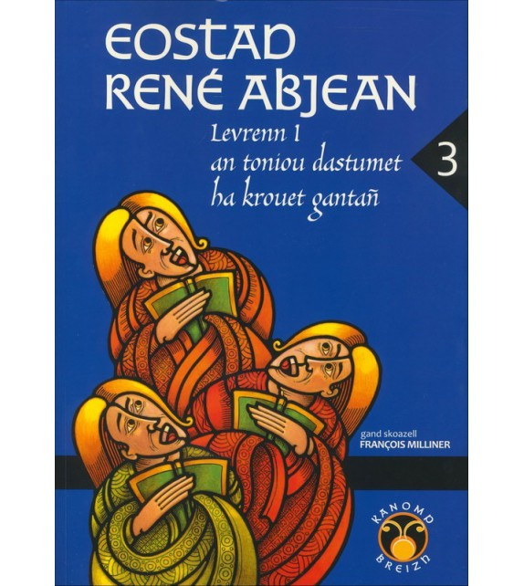 KANOMP BREIZH - TOME 3 Eostad René Abjean levrenn 1 an toniou dastumet ha krouet gantañ