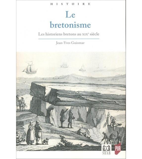 LE BRETONISME - Les historiens breons au XIXe siècle