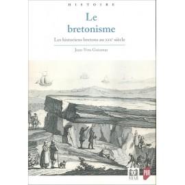LE BRETONISME - Les historiens bretons au XIXe siècle