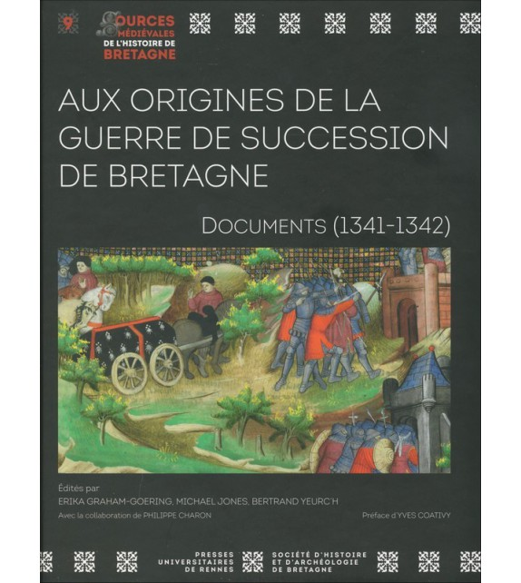 AUX ORIGINES DE LA GUERRE DE SUCCESSION DE BRETAGNE - Documents (1341-1342)