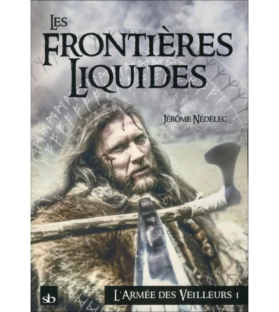 L'ARMÉE DE VEILLEURS Tome 1 - Les Frontières liquides