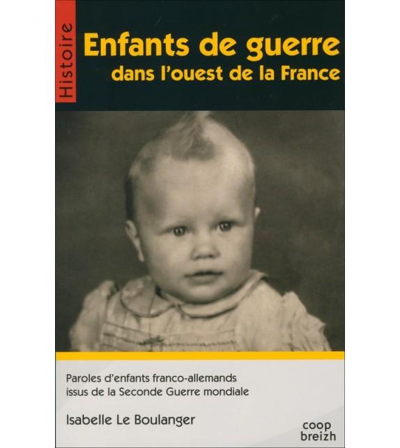 ENFANTS DE GUERRE DANS L'OUEST DE LA FRANCE