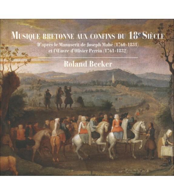 CD ROLAND BECKER - MUSIQUE BRETONNE AUX CONFINS DU 18e SIECLE