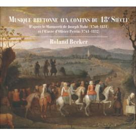 CD ROLAND BECKER - MUSIQUE BRETONNE AUX CONFINS DU 18è SIÈCLE