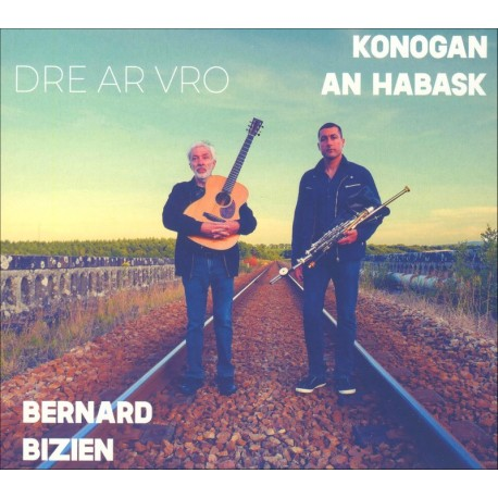 CD KONOGAN AN HABASK & BERNARD BIZIEN - DRE AR VRO