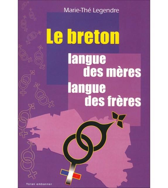 LE BRETON LANGUE DES MÈRES LANGUE DES FRÈRES