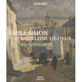 ÉMILE SIMON ET MADELEINE FIÉ-FIEUX - Deux peintres en Finistère