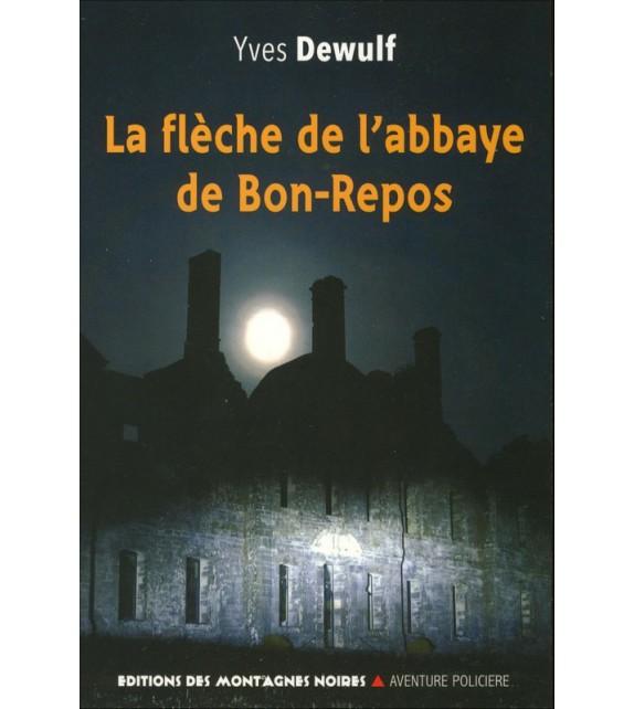 LA FLÈCHE DE L'ABBAYE DE BON-REPOS