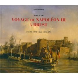 VOYAGE DE NAPOLÉON III À BREST- L'essor d'une ville 1852-1870