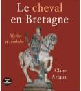 LE CHEVAL EN BRETAGNE, Mythes et symboles