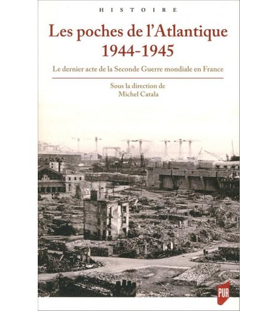 LES POCHES DE L'ATLANTIQUE 1944-1945