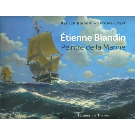 ETIENNE BLANDIN PEINTRE DE LA MARINE
