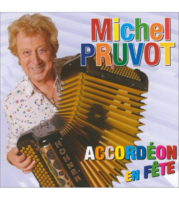 CD MICHEL PRUVOT - Accordéon en fête